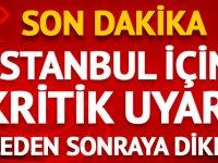 Meteoroloji'den İstanbul için son dakika uyarısı: