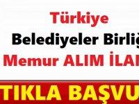 Türkiye Belediyeler Birliği İyi maaşlı memur alıyor (Eylül iş ilanları)