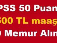 KPSS 50 Puanla 3500 TL maaşla 60 Memur Alınıyor