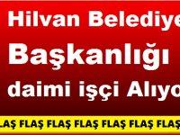 Şanlıurfa Hilvan Belediye Başkanlığı daimi işçi Alıyor