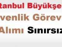 İstanbul Büyükşehir Güvenlik Görevlisi Alımı (15 Ekim Yüzlerce iş ilanı)