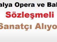 Antalya Opera ve Balesi Sözleşmeli Sanatçı Alıyor