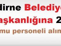 Edirne Belediye Başkanlığı 28 kamu personeli alımı