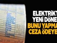 Elektrikte yeni dönem! Bunu yapmayan ceza ödeyecek