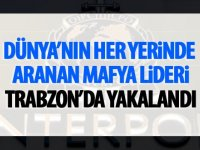 Ünlü mafya lideri Trabzon'da yakalandı