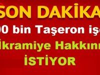 500 bin Taşeron işçi ikramiye hakkını istiyor!