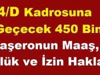 4/D Kadrosuna Geçecek 450 Bin Taşeronun Maaş, Özlük ve İzin Hakları