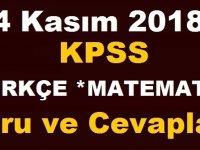 4 Kasım 2018 Türkçe ve Matematik KPSS soru ve Cevapları