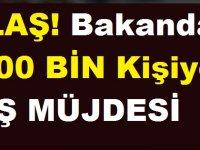 Bakan'dan Müjde: 700 BİN Kişiye İş Müjdesi
