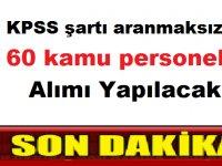 KPSS şartı aranmaksızın 60 kamu personeli alımı yapılacak