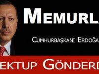 Memurlardan Erdoğan'a mektup!