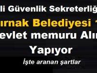 Şırnak Belediyesi 10 Zabıta Memuru Milli Güvenlik Sekreterliği 20 Devlet Memuru alıyor