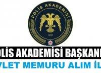 Polis Akademisi Başkanlığı Açıktan Atama İle Devlet memuru Alımı