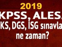 2019 YKS, KPSS 2019 , ALES 2019, DGS 2019 , YDS 2019 Ne Zaman Yapılacak?