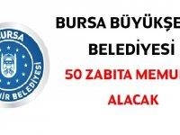 Bursa Büyükşehir Belediyesi 50 Zabıta Memuru alıyor