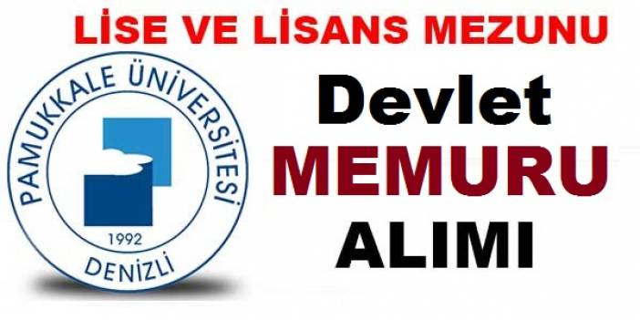 Pamukkale Üniversitesi Sözleşmeli Devlet Memuru alımı Yapıyor