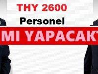 Türk Hava Yolları (THY) 2600 Personel Alımı Yapacak