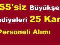 KPSS' SİZ Büyükşehir Belediyeleri 25 Kamu Personeli Alımı