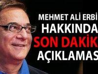 Mehmet Ali Erbil Son Dakika