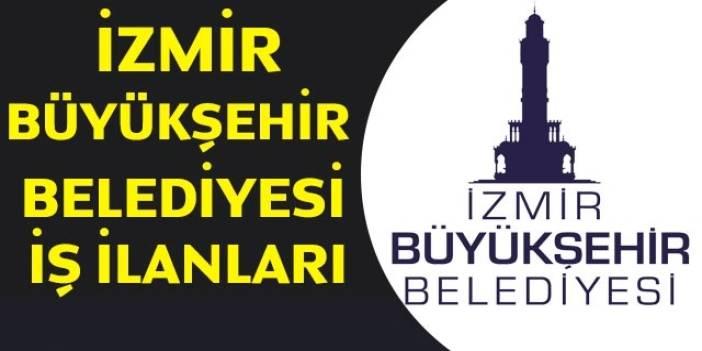 İzmir Büyükşehir Belediyesi  KPSS'siz toplam 72 personel alımı yapacak.