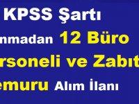 KPSS Şartsız 12 Büro Personeli ve Zabıta Memuru Alım İlanı