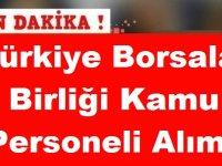 Türkiye Borsalar Birliği Kamu Personeli Alımı