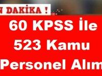 60 KPSS İle 523 Kamu Personel Alımı Başvuruları Devam Ediyor!