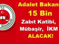 Adalet Bakanlığı 15 Bin Zabıt Katibi - Mübaşir - İKM Alacak !