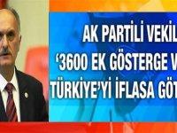 AK Partili vekilden 3600 ek gösterge ve EYT açıklaması: Türkiye'yi iflasa götürür