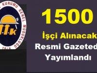 TTK 1500 İşçi Alımı Yapacak Karar Resmi Gazetede Yayımlandı
