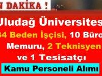 Uludağ Üniversitesi 34 Beden İşçisi, 10 Büro Memuru, 2 Teknisyen ve 1 Tesisatçı Kamu Personeli Alımı