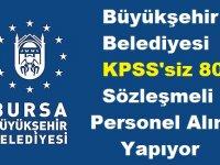 Büyükşehir Belediyesi KPSS'siz 80 Sözleşmeli Personel Alımı Yapıyor