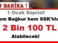 1 Ocak Süprizi! Hem Bağkur hem SSK'lılar 2 Bin 100 TL Alabilecek