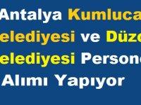 Antalya Kumluca Belediyesi ve Düzce Belediyesi Personel alımı Yapıyor