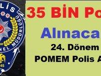 2019 Yılı 35 Bin PÖH ,POMEM ,PMYO Polis Alım ilanları