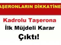 Kadrolu Taşerona İlk Müjdeli Karar Çıktı!