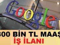 Google Aylık 800 Bin TL Maaşla Çok Sayıda Personel Alımı