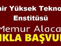 İzmir Yüksek Teknoloji Enstitüsü Kamu Personeli Alımı