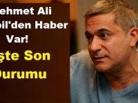 Mehmet Ali Erbil'den Haber Var! İşte Son Durumu