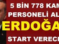 Erdoğan start düğmesine basarak 5 Bin 778 kamu personel alımı yapacak