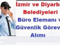 İzmir ve Diyarbakır Belediyeleri Büro Elemanı ve Güvenlik Görevlisi Alımı