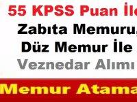 55 KPSS Puan Şartı İle Zabıta Memuru, Düz Memur İle Veznedar Alımı