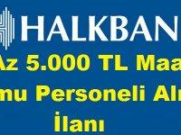 Halkbank 24 ilimizde çok sayıda memur alımı yapacak