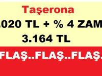 Taşerona 2.020 TL+ % 4 ZAM + 3.164 TL