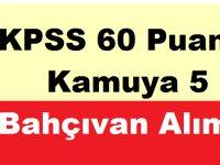 KPSS 60 Puanla En Az Lise Mezunu Kamuya 5 Bahçıvan Alımı