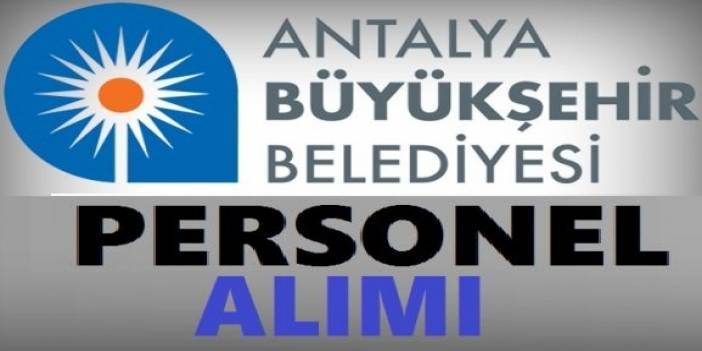 Antalya Muratpaşa Belediyesi 57 Kamu Personeli Alımı Yapıyor