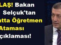 Flaş! Bakan Ziya Selçuk'tan Şubatta Öğretmen Ataması Açıklaması!