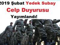 2019 Şubat Yedek Subay Celp Duyurusu Yayımlandı!