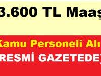 3.600 TL Maaşla Kamu Personeli Alımı ( Resmi Gazete'de)