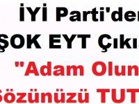 İYİ Parti'den ŞOK EYT Çıkışı: Adam Olun Sözünüzü TUTUN!